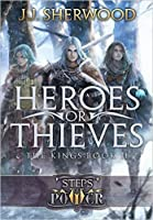 Heroes or Thieves (Steps of Power: The Kings Book 2)