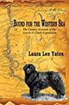 Bound for the Western Sea: The Canine Account of the Lewis & Clark Expedition