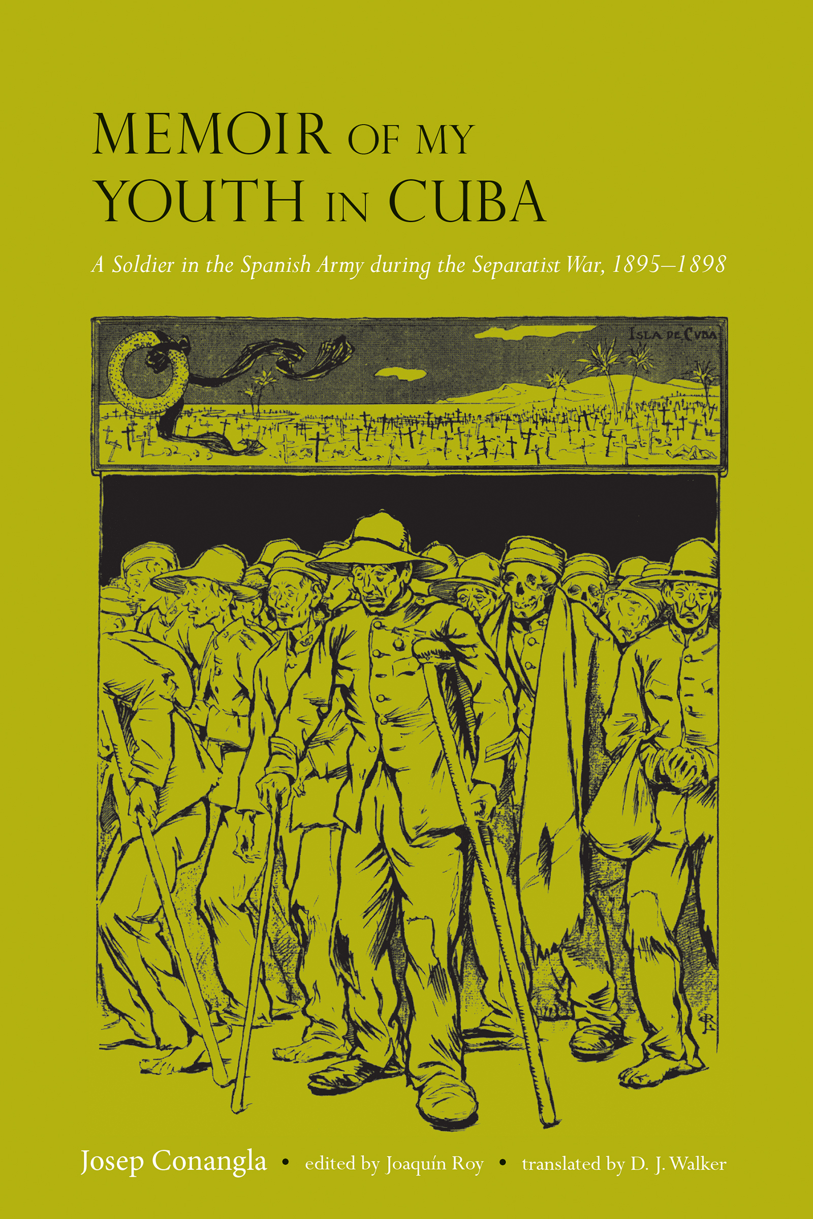 Memoir of My Youth in Cuba A Soldier in the Spanish Army during the Separatist War, 1895-1898