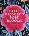 Bold Blooms: Quilts and Other Works Celebrating Flowers