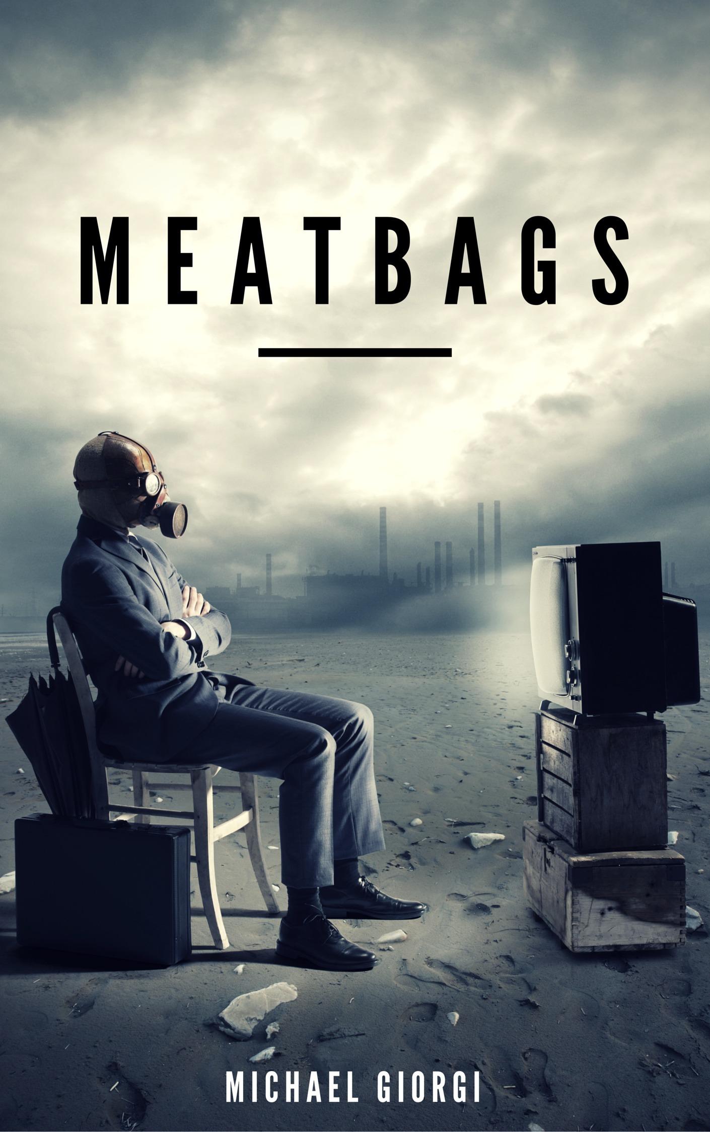 Meatbags  by  Michael Giorgi