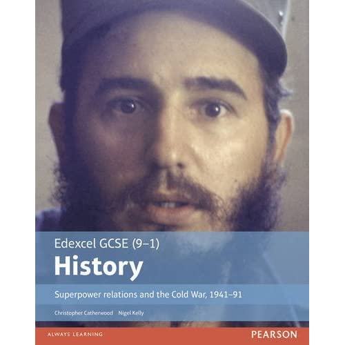 Edexcel Gcse 9 1 History Superpower Relations And The Cold War 1941 91 Student Book Edexcel Gcse History By Christopher Catherwood