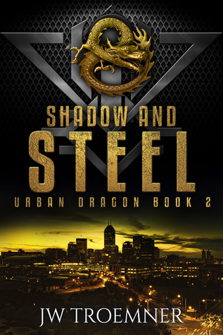 Shadow and Steel (Urban Dragon, #2)