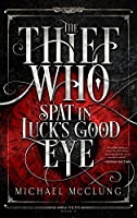 Thief Who Spat in Luck's Good Eye (Amra Thetys, #2)