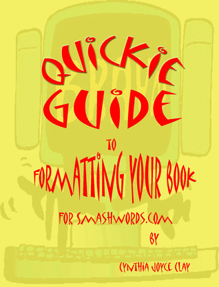 Quickie Guide to Formatting Your Book for Smashwords
