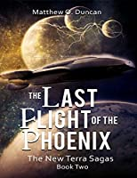 The Last Flight of the Phoenix (New Terra Sagas #2)