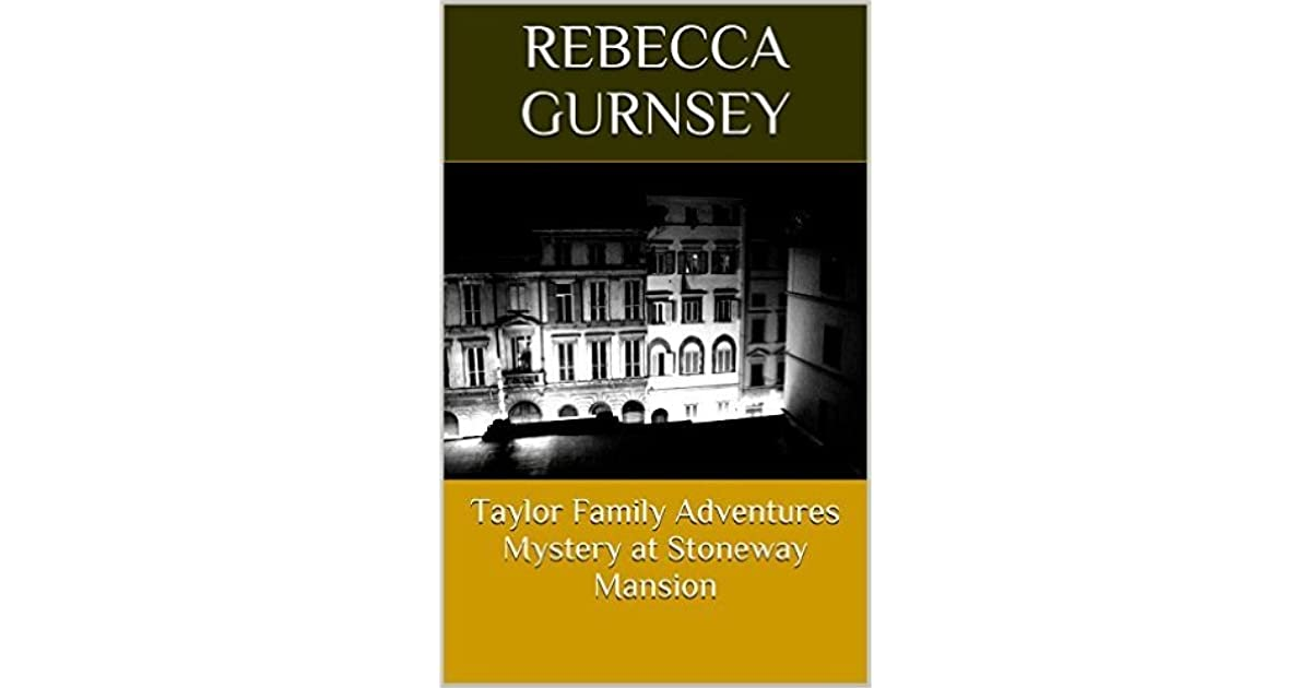 mystery at stoneway mansion by rebecca gurnsey
