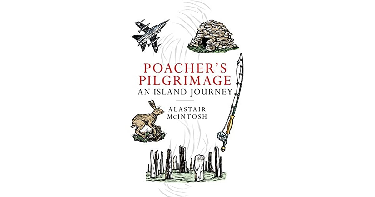 Poachers pilgrimage an island journey by alastair mcintosh fandeluxe Images