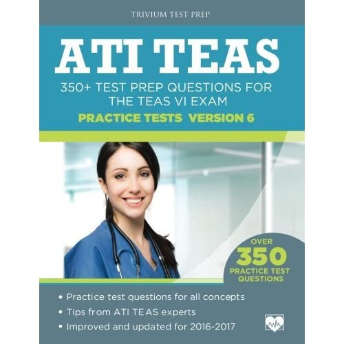 Ati Teas Practice Tests Version 6: 350+ Test Prep Questions