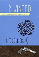 Planted (The Penningtons Investigate Book 1)