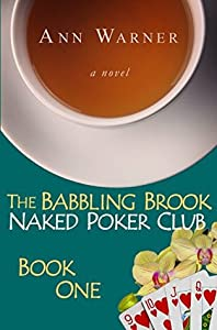 The Babbling Brook Naked Poker Club (Book One)