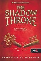 The Shadow Throne - Az árnytrón (Hatalom-trilógia, #3)
