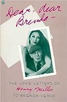 Dear, Dear Brenda: The Love Letters of Henry Miller to Brenda Venus