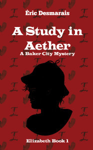 A Study in Aether (A Baker City Mystery, #1)