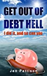 Get Out of Debt Hell: I did it, and so can you