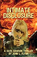 Intimate Disclosure (Kate Dawson Thriller #2)