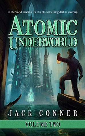 Atomic Underworld: Volume Two: A Book of Steampunk and Lovecraftian Horror