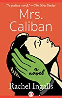 Mrs. Caliban: A Novel