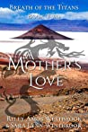 A Mother's Love (Breath of the Titans, #2)