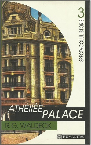 Athene Palace: Hitlers New Order Comes to Rumania
