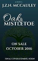 Oak & Mistletoe