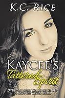 Kaycee's Tattered Spirit (Tattered #1)
