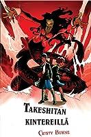 Takeshitan kintereillä (Takeshitan kintereillä, #1)