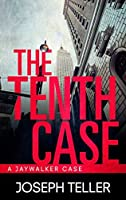 The Tenth Case (A Jaywalker Case)