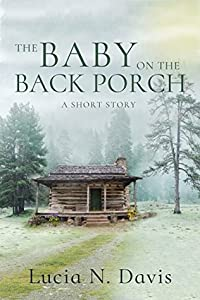 The Baby on the Back Porch: A Short Story (Dunnhill Mysteries #1)