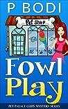 Fowl Play (Pet Palace #1)