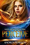 Perceive (Mosaic Chronicles, #3)