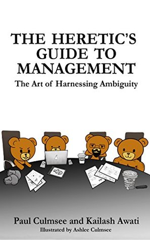 The Heretic's Guide To Management by Paul Culmsee