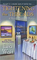 Tightening the Threads (Mainely Needlepoint Mystery, #5)