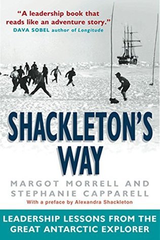 Shackleton's Way: Leadership Lessons from the Great Antarctic ...