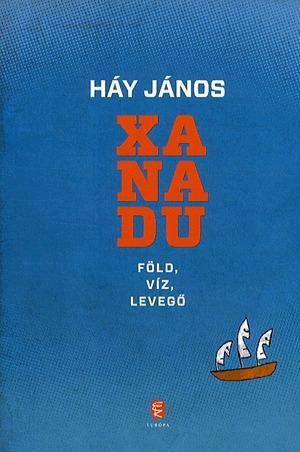 Xanadu - Föld, víz, levegő by János Háy