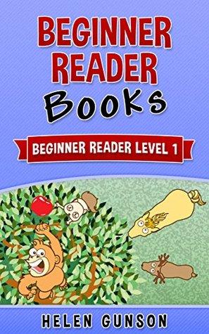 Beginner Reader Books: Beginner Reader Level 1 (Beginner Reader, Beginner Reader Books, Reading For Beginners, Sight Words, Level 1 Reading Books For Children Book 2)