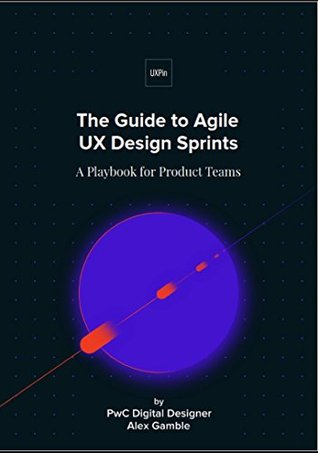The Guide to Agile UX Design Sprints