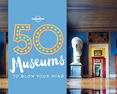 50-Museums-to-Blow-Your-Mind