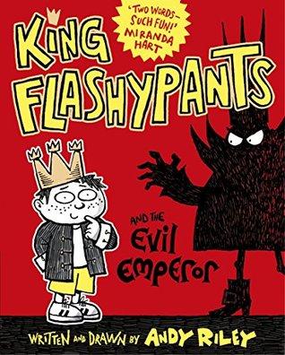 King Flashypants and the Evil Emperor (King Flashypants, #1)