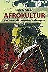 Afrokultur: »der raum zwischen gestern und morgen«