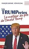 Les Trumperies : le meilleur du pire de Donald Trump