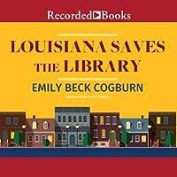 Louisiana Saves the Library