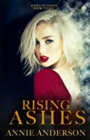 Rising Ashes (Ashes to Ashes, #3)