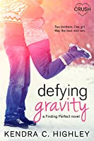 Defying Gravity (Finding Perfect, #2)
