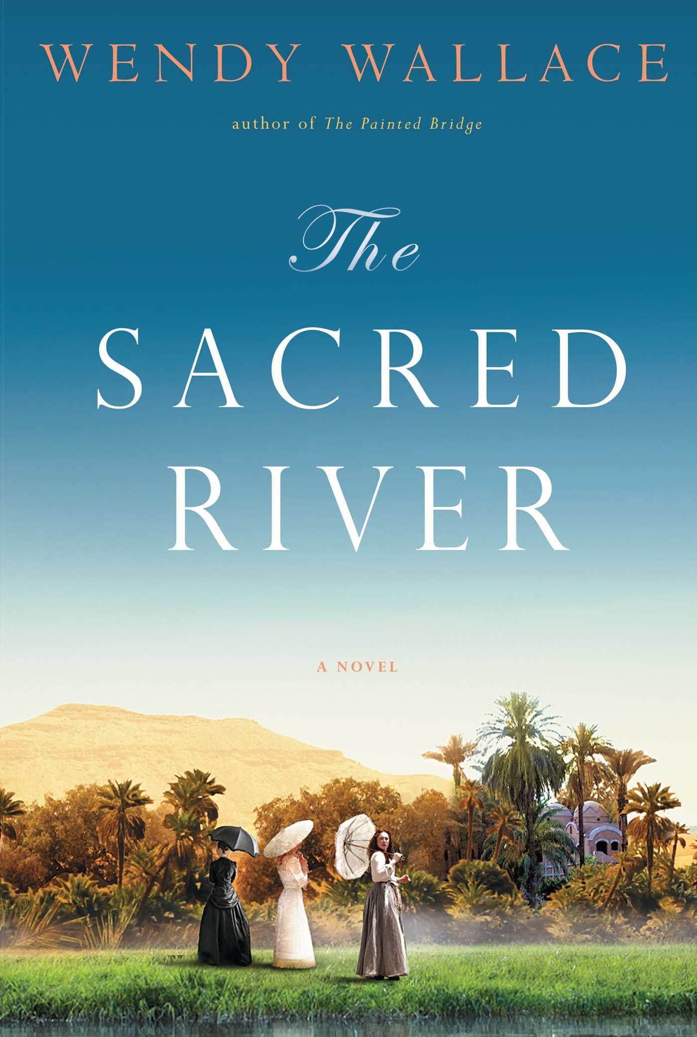 The Sacred River: A Novel  by  Wendy Wallace