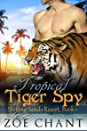 Tropical Tiger Spy (Shifting Sands Resort, #1)