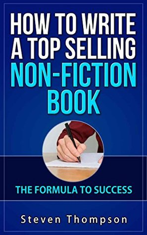 How To Write A Top Selling Non-Fiction Book: The Formula To Success