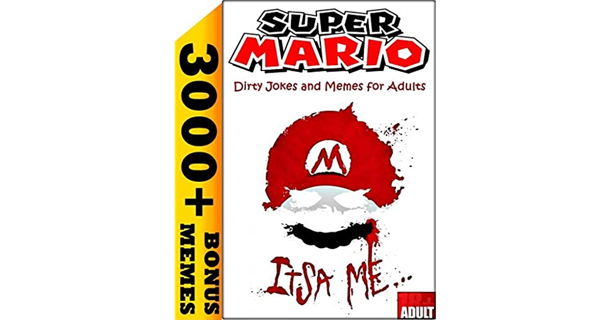 Super Mario 200 Funny Jokes Memes For Adults By Chris Garner