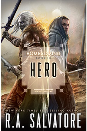 Hero (Homecoming #3; The Legend of Drizzt #30)