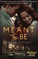 Meant to Be (The Destiny Series, #1)